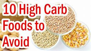 Top 10 High Carb Foods To Avoid