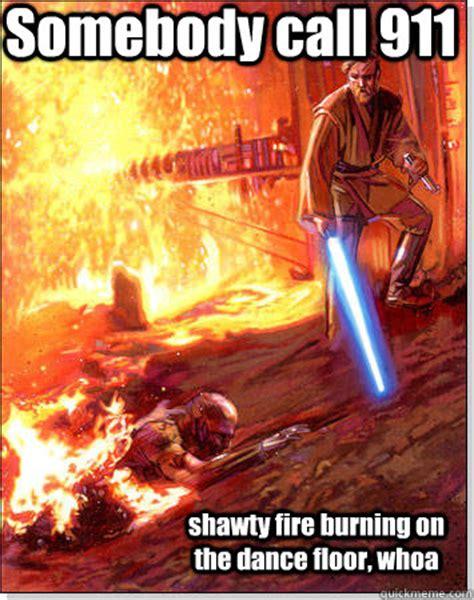 shawty burning on the floor somebody call 911 shawty burning on the floor