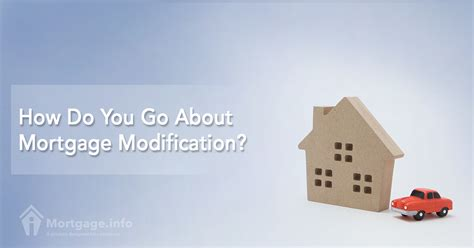Modification Mortgage Loan by How Do You Go About Mortgage Modification