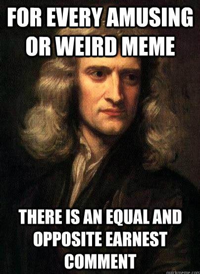 Newton Memes Sir Isaac Newton S Three Laws Of Memes Anglican Memes