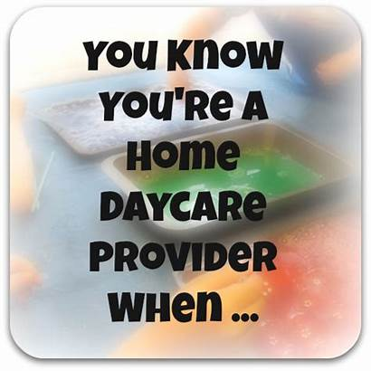 Daycare Provider Care Funny Quotes Know Child