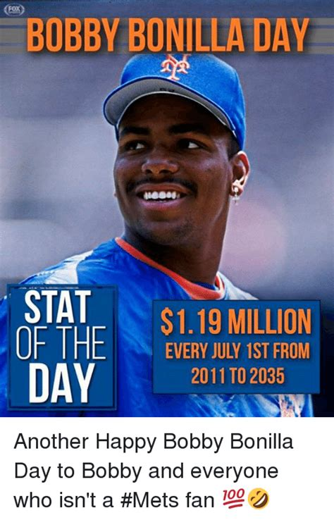 Mets Memes - fox bobby bonilla da stat of the 119 million every july 1st from 2011 to 2035 day2 another