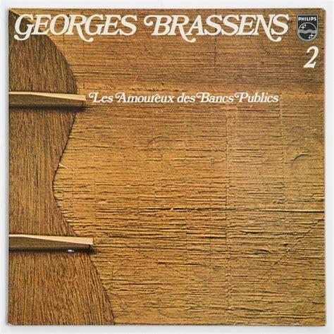 Georges Brassens Bancs Publics 2 les amoureux des bancs publics de georges brassens 33t