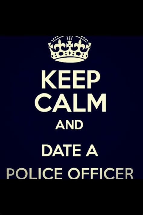 Dating A Police Officer Quotes. QuotesGram