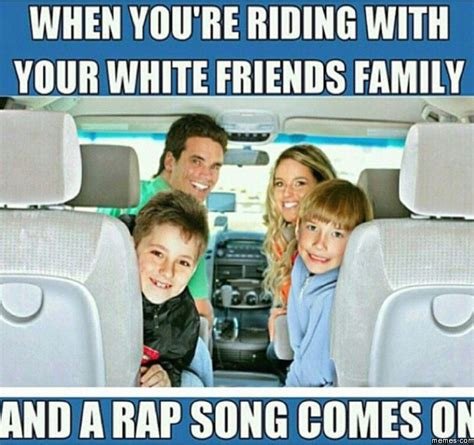 Family Photo Meme - when you re riding with your white friends family