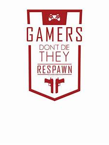 """""""Gamers Don't Die – They Respawn"""" Stickers by spoll"""