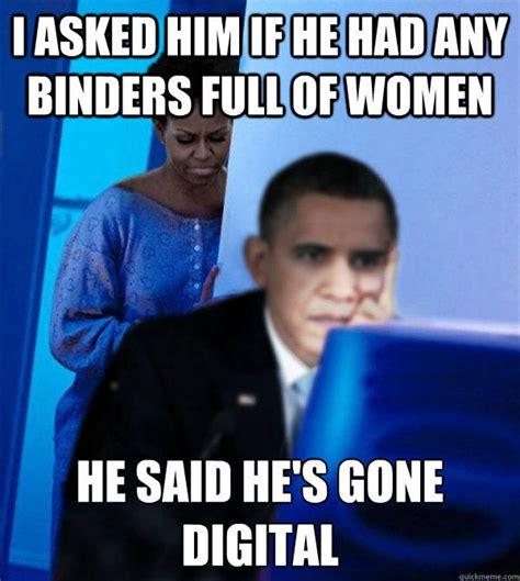 Binder Meme - binders full of women know your meme