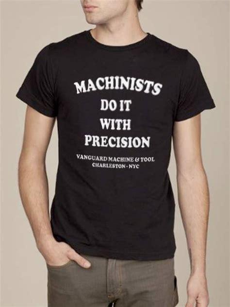 ot show   machinist  shirts