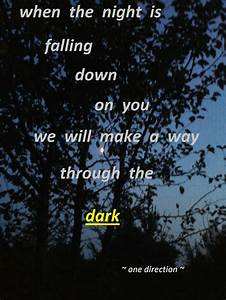 Through the Dark - One Direction | 1D SONG LYRICS. | Pinterest