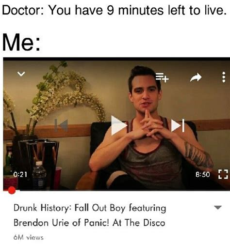 Fall Out Boy Memes - brendonurie falloutboy meme the drunk history of fall out boy bandoms mostly p atd