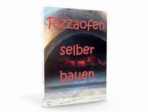 Pizzaofen Garten Bauen : bauanleitung pizzaofen ~ Watch28wear.com Haus und Dekorationen