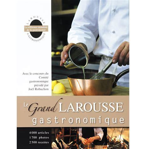 livre de cuisine larousse cadeaux de noël les plus beaux livres de cuisine à