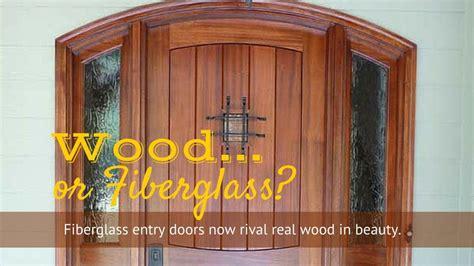 reasons to choose a fiberglass door vs wood entry door