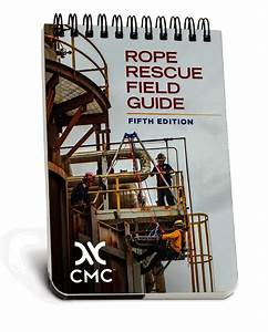 Cmc Rope Rescue Manual Field Guide