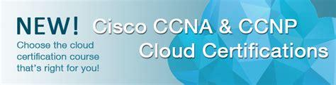 cloud certification cisco ccna and ccnp cloud certification fast