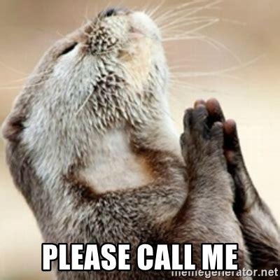 Call Me Meme - please call me praying otter meme generator