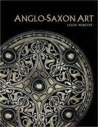 anglo saxon art  leslie webster