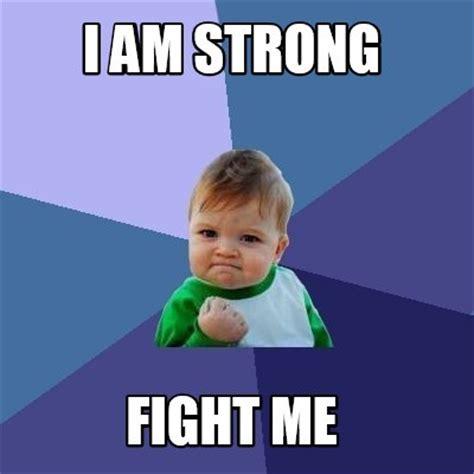 Strong Meme - meme creator i am strong fight me meme generator at memecreator org