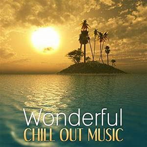 Chill Out Music by Wonderful Chillout Music Ensemble on ...