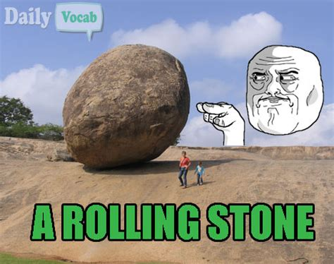 Rolling Stones Meme - a rolling stone meaning in hindi with picture dictionary