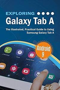 Download Exploring Galaxy Tab A  The Illustrated
