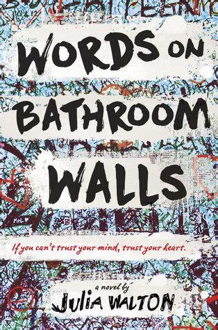 words  bathroom walls  julia walton