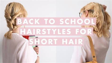3 Easy Back to School Hairstyles for Short Hair YouTube