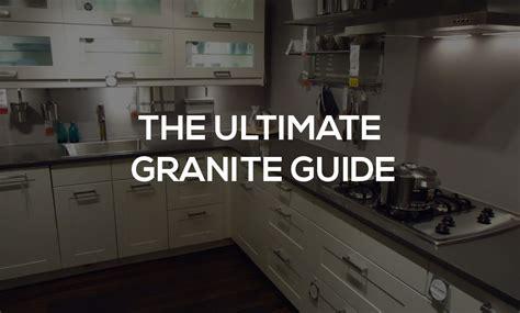 the ultimate granite guide 25 granite countertop