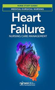 Heart Failure  Nursing Care And Study Guides On Pinterest