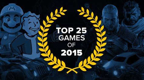 Top 25 Games Of 2015 Gamespot