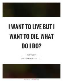Quotes About I Want to Die