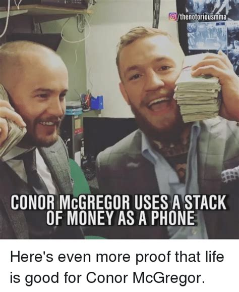 Conor Mcgregor Memes - othe notoriousmma conor mcgregor uses a stack of money as a phone here s even more proof that