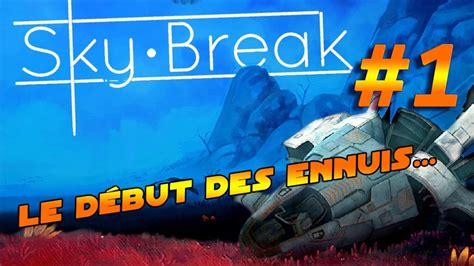 Sky Break - Épisode 1 [FR] - YouTube