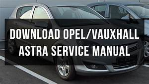Opel    Vauxhall Astra Service And Repair Manual Free