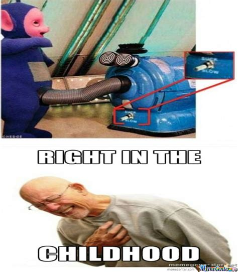 Right In The Childhood Meme - right in the childhood by theguythatisfunny meme center