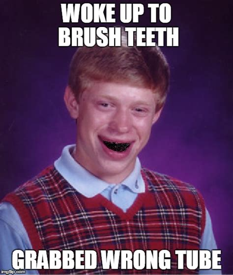 Brushing Teeth Meme - bad luck brian imgflip