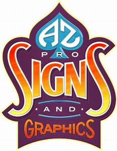 az pro signs graphics jobs With professional signs and lettering
