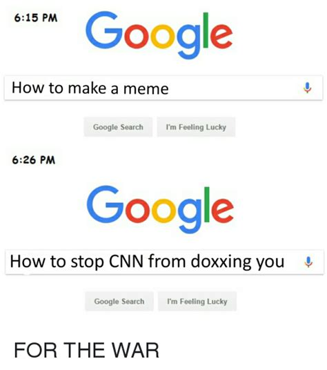 Google Meme Maker - google how to make a meme google search i m feeling lucky 626 pm google how to stop cnn from