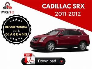 Cadillac Srx 2010  2011  2012 Service Repair Manual