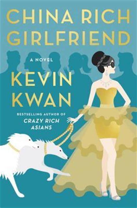 china rich girlfriend crazy rich asians   kevin kwan