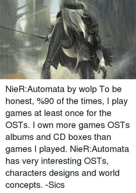 Nier Automata Memes - nierautomata by wolp to be honest 90 of the times i play games at least once for the osts i own