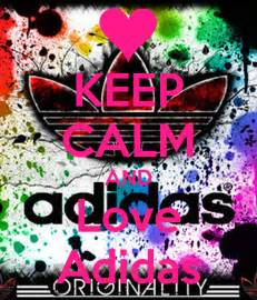 Keep Calm and Love Adidas