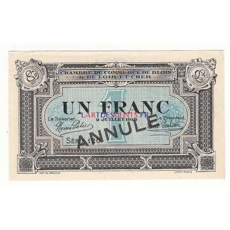 chambre de commerce de blois acheter billet 1 franc chambre de commerce blois 1918