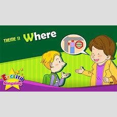 Theme 11 Where  Where Is It?  Asking The Way  Esl Song & Story  Learning English For Kids