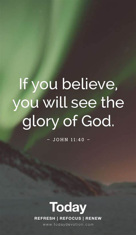 """We all know that the phrase god helps those who help themselves is not in the bible. """"If you believe, you will see the glory of God."""" John 11:40   Scripture quotes, Scripture verses ..."""