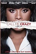 Call Me Crazy: A Five Film (TV Movie 2013) - IMDb