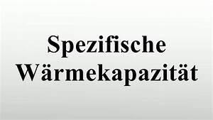 Spezifische Wärme Berechnen : spezifische w rmekapazit t youtube ~ Themetempest.com Abrechnung