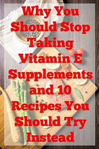 why you should stop taking vit e happy healthy motivated