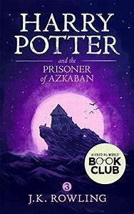Harry Potter and the Prisoner of Azkaban (Book 3): J.K ...