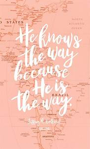 He knows the way because He is the way. —Jeffrey R ...